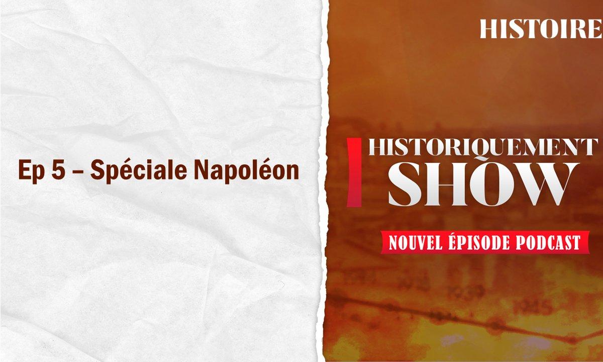 Historiquement Show : Spéciale Napoléon