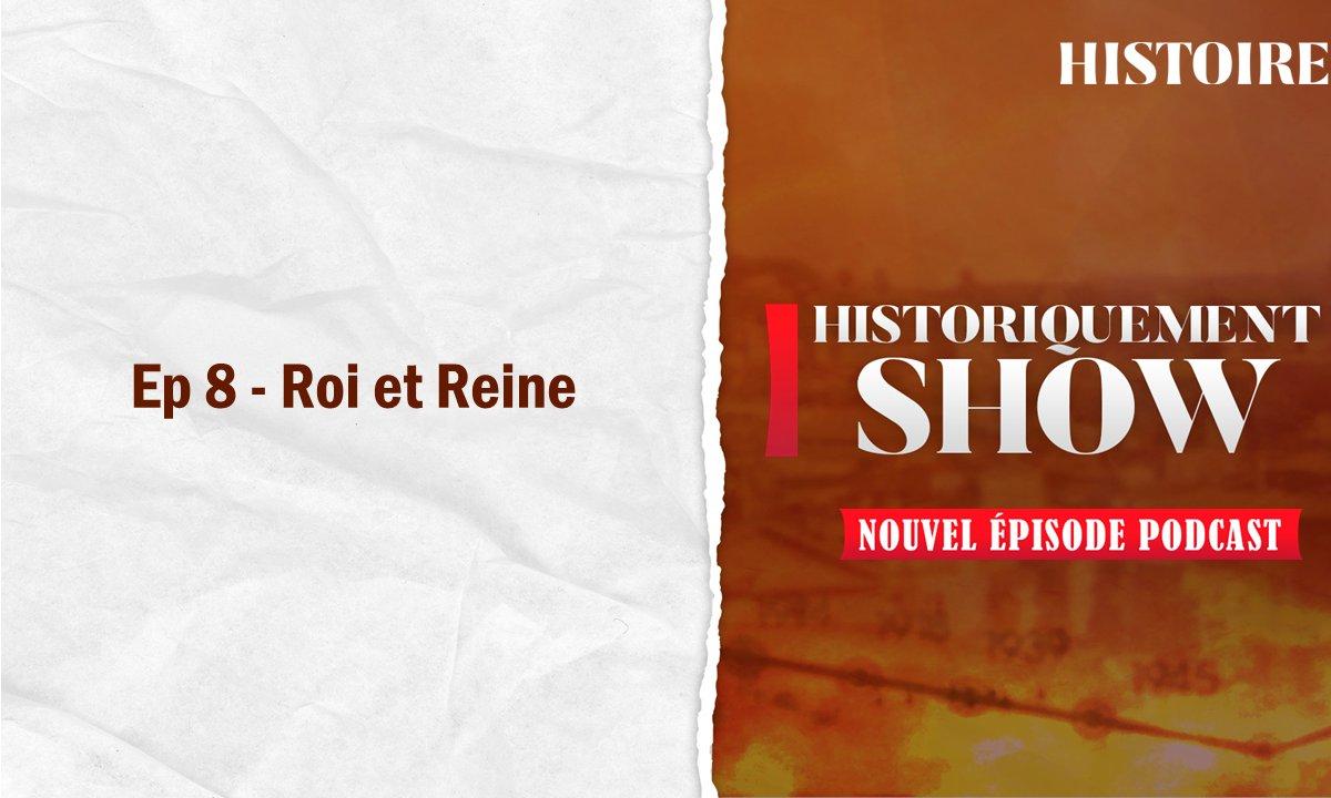 Historiquement Show : Roi et Reine