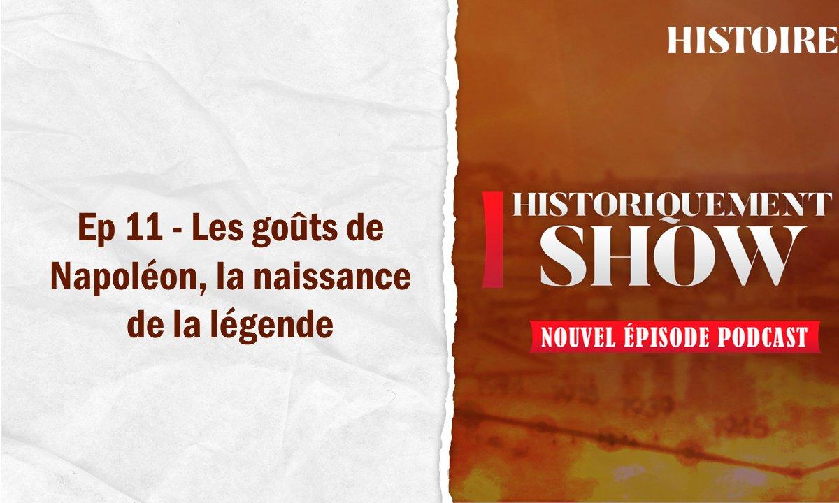 Historiquement Show : les goûts de Napoléon, la naissance de la légende