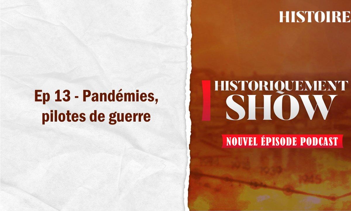Historiquement show : Pandémies, pilotes de guerre