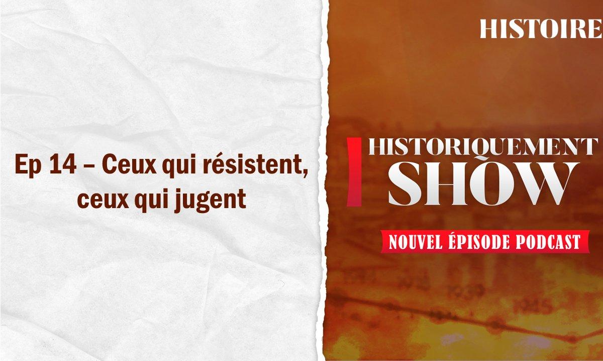 Historiquement show : ceux qui résistent, ceux qui jugent