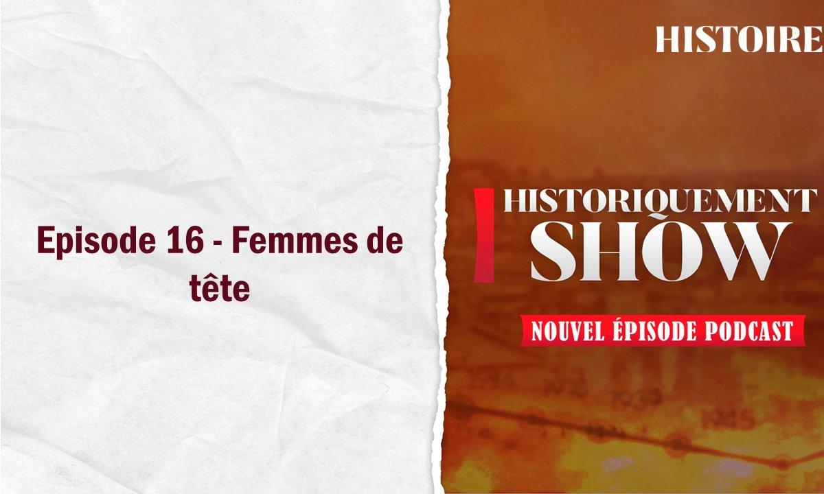 Historiquement show : Femmes de tête