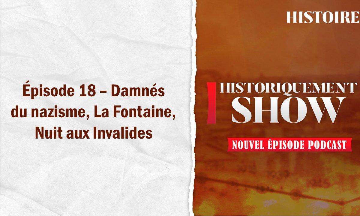 Historiquement Show : Damnés du nazisme, La Fontaine, Nuit aux Invalides