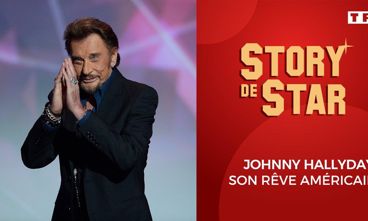 Story de Star: Johnny Hallyday, son rêve américain