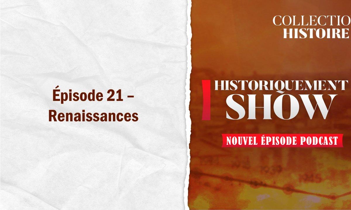 Historiquement Show : Renaissances