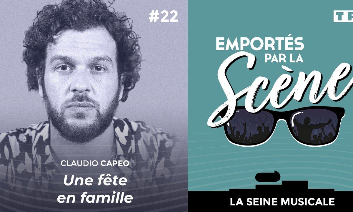 Emportés par la scène - Claudio Capéo : une fête en famille