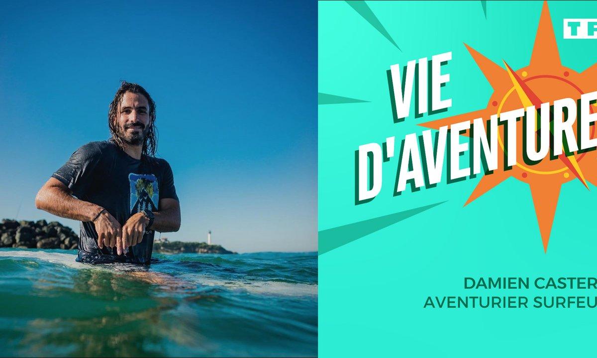 Vie d'Aventure : Damien Castera, aventurier surfeur