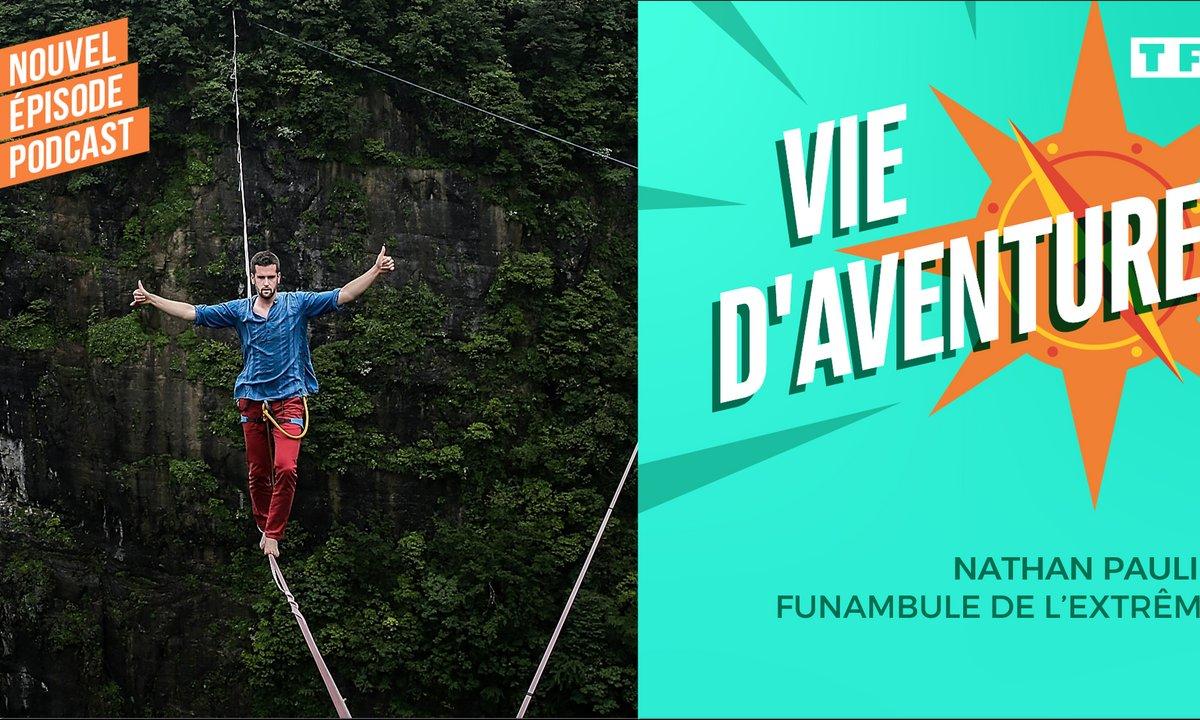 Vie d'aventure : Nathan Paulin, funambule de l'extrême