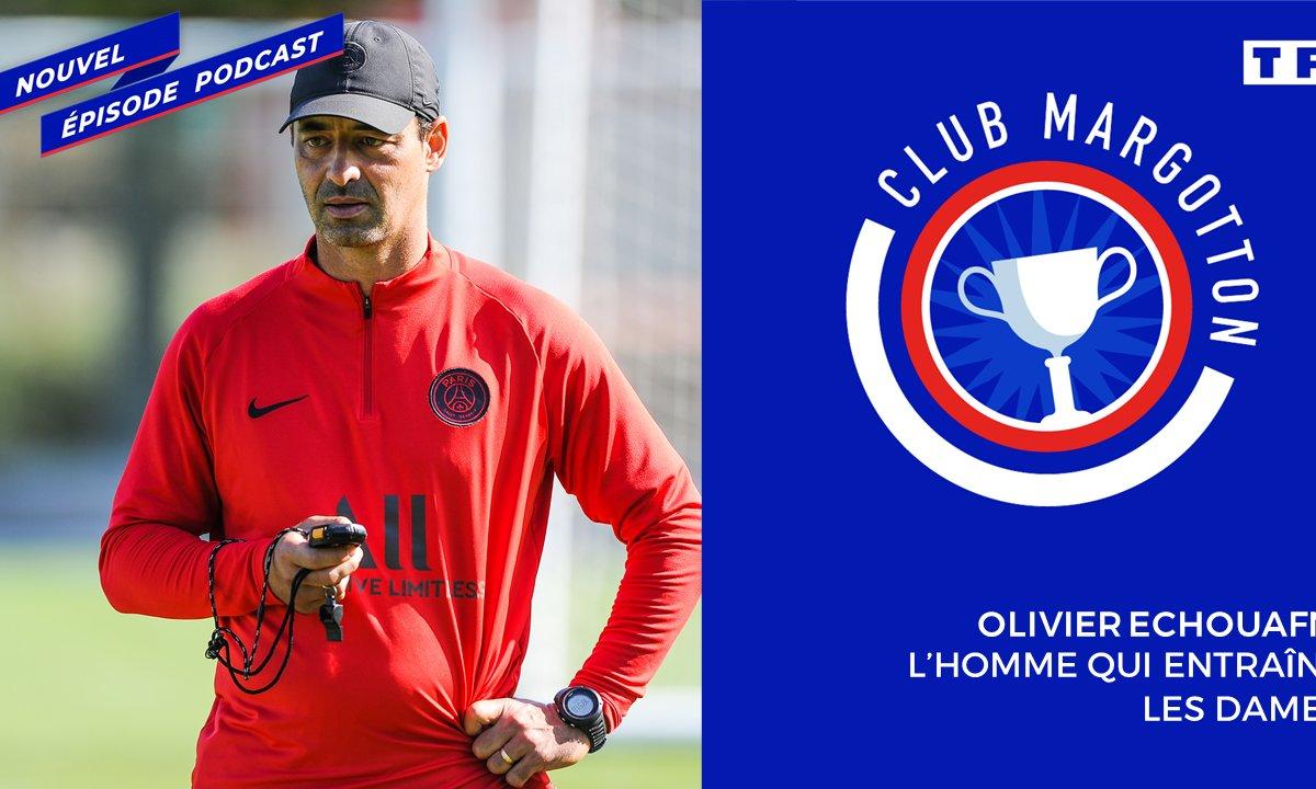 Club Margotton : Olivier Echouafni, l'homme qui entraîne les dames