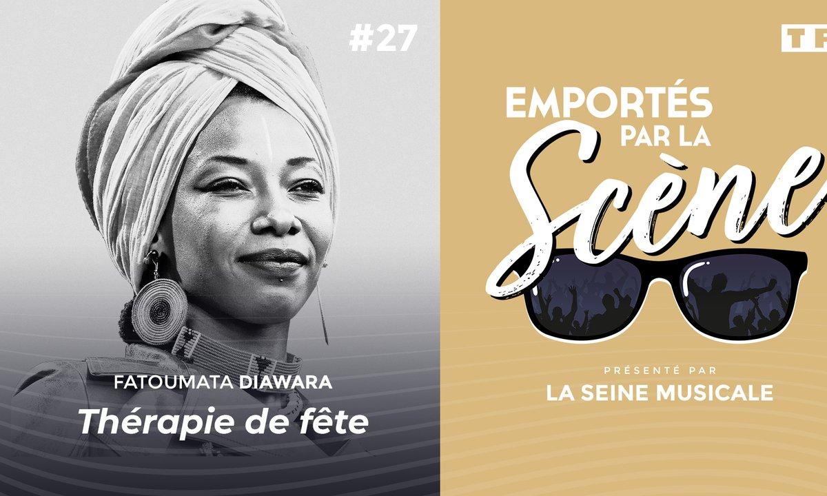 Emportés par la scène : Fatoumata Diawara, thérapie de fête