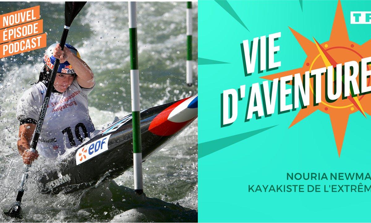 Vie d'Aventure : Nouria Newman, kayakiste de l'extrême