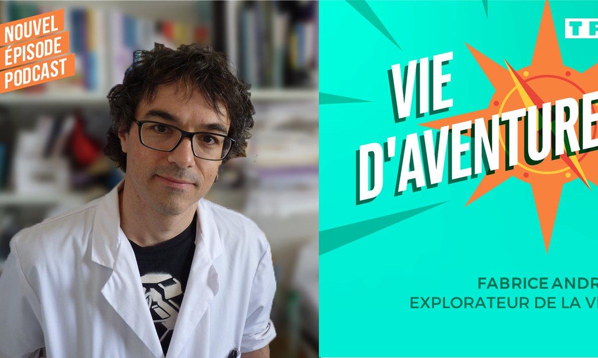 Vie d'aventure : Fabrice André, explorateur de la vie