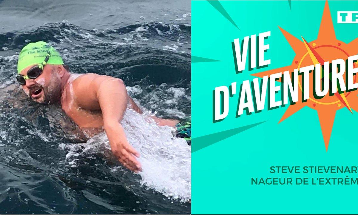 Vie d'Aventure : Stève Stievenart, nageur de l'extrême