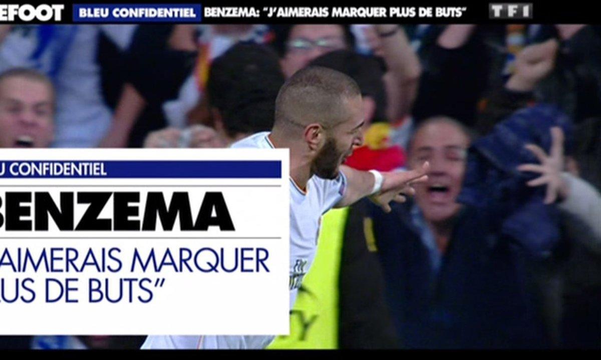 Bleu Confidentiel - Benzema : « J'aimerais marquer plus de buts »