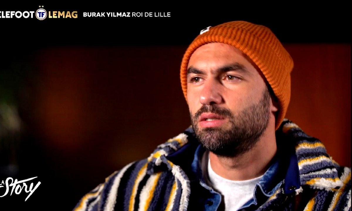 La Story - Burak Yilmaz, roi de Lille
