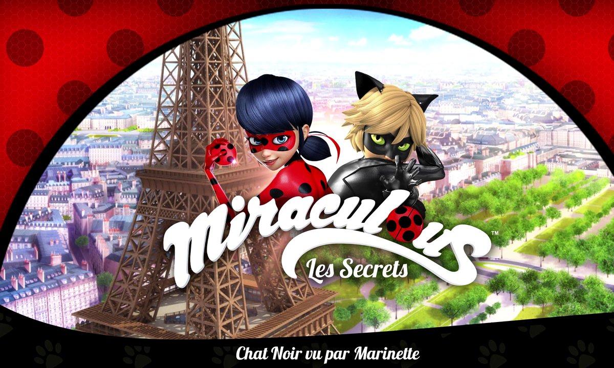 Miraculous Les secrets - EP1 : Chat Noir vu par Marinette