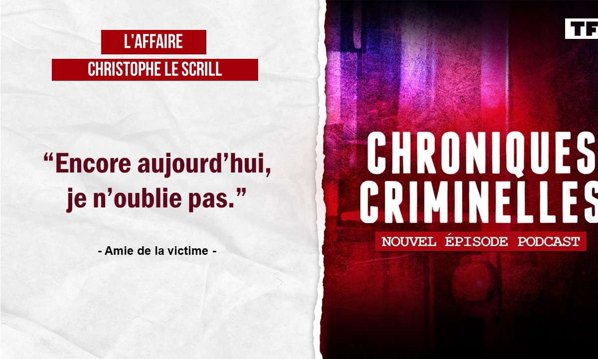 Chroniques criminelles : L'affaire Christophe Le Scrill - L'étrangleuse de Chantilly