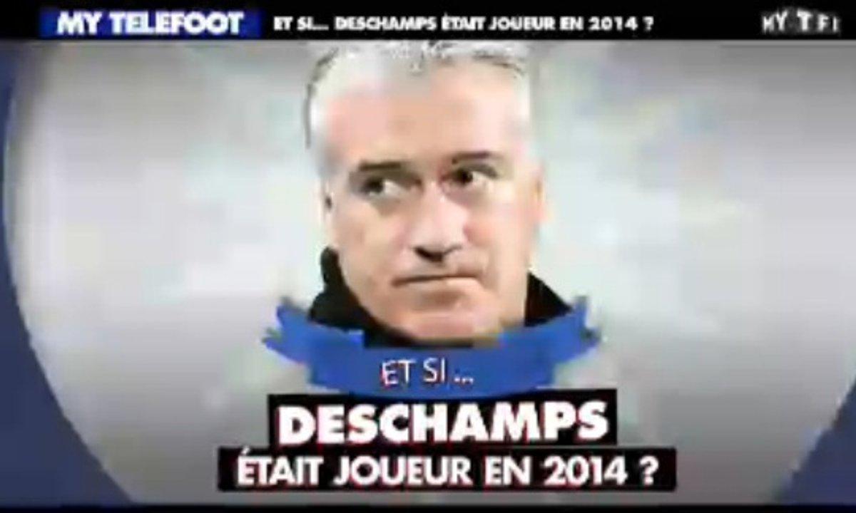 MyTELEFOOT – Et Si... Deschamps était joueur en 2014 ?