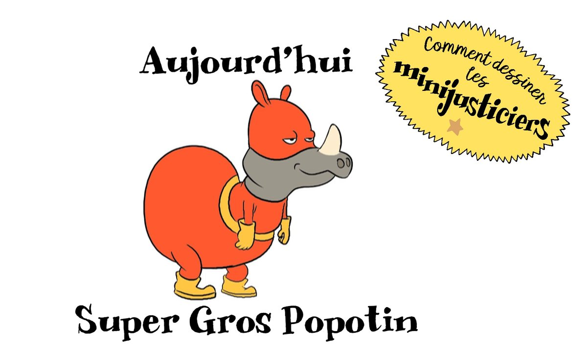 Comment dessiner SuperGrosPopotin