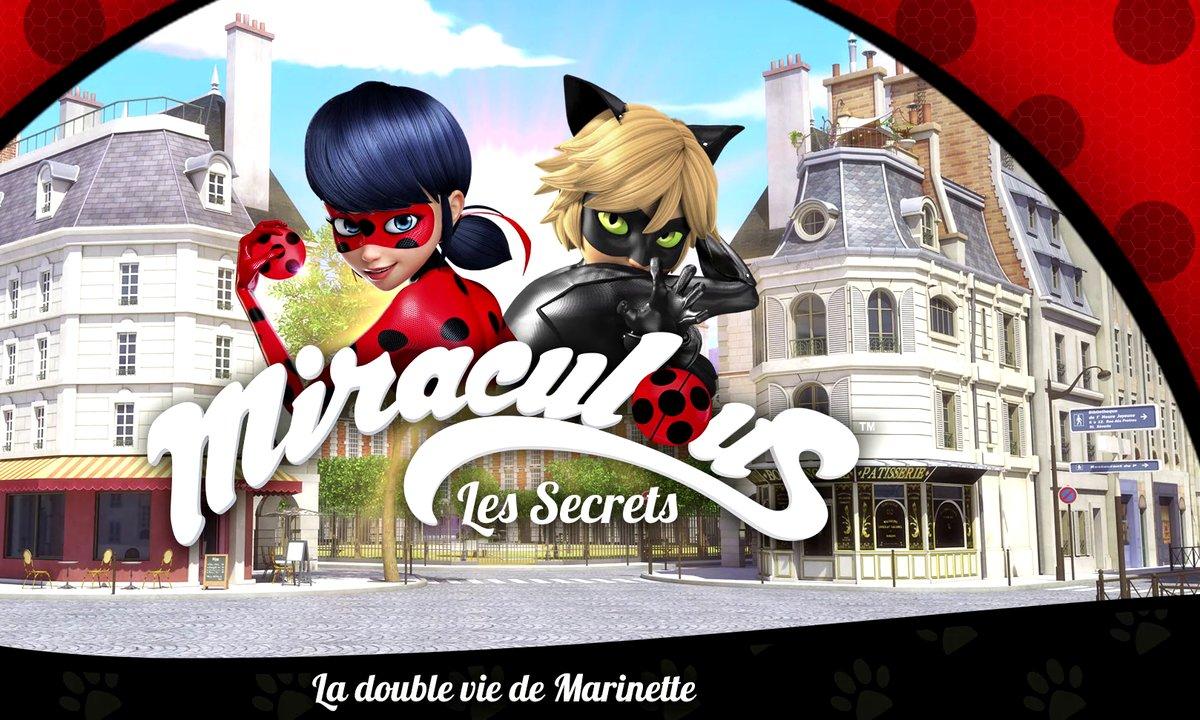 Miraculous Les secrets - EP 3 - La double vie de Marinette