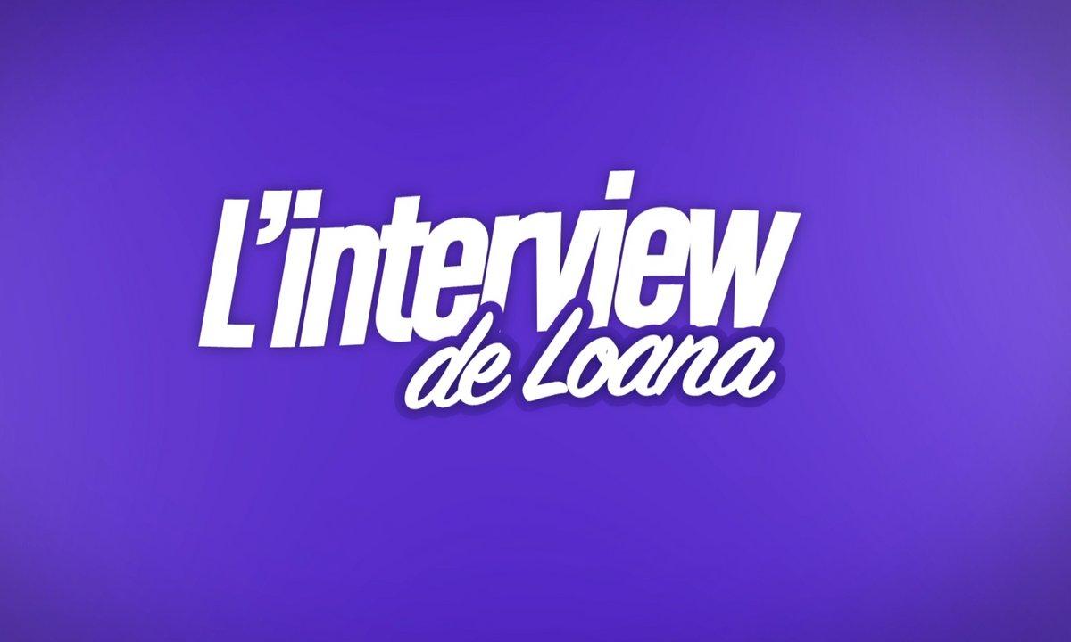 EXCLU : Interview bilan de Loana