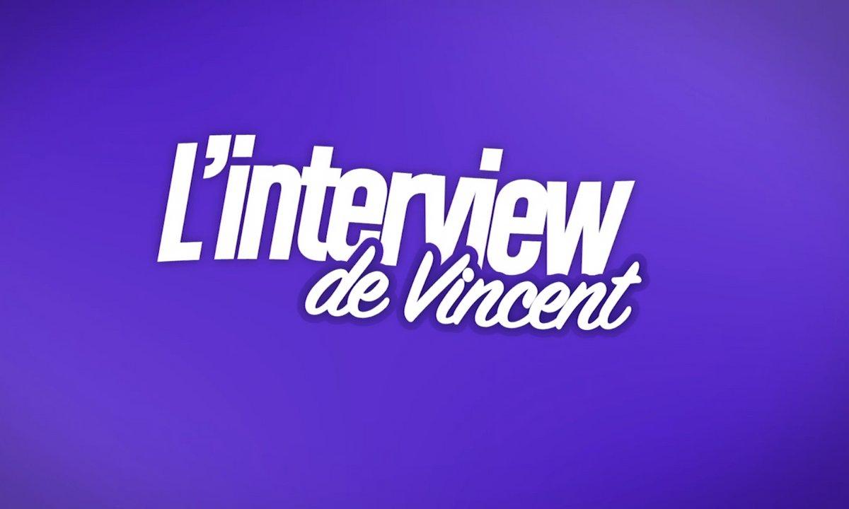 EXCLU : Interview bilan de Vincent