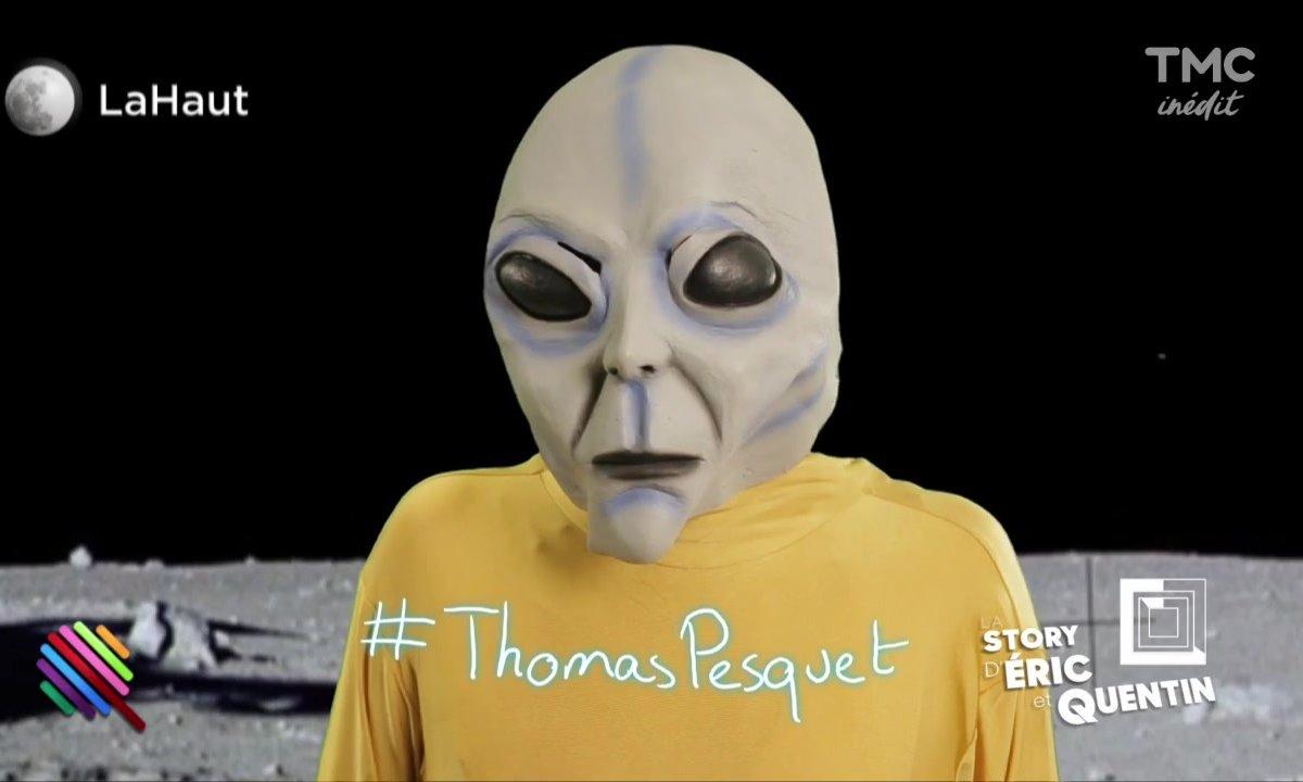 La Story d'Eric & Quentin : Thomas Pesquet a un message