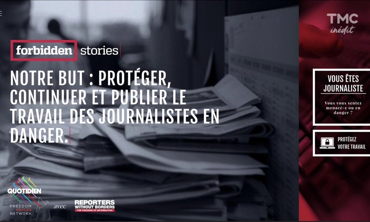 « Forbidden Stories » une plateforme qui protége les journalistes en danger