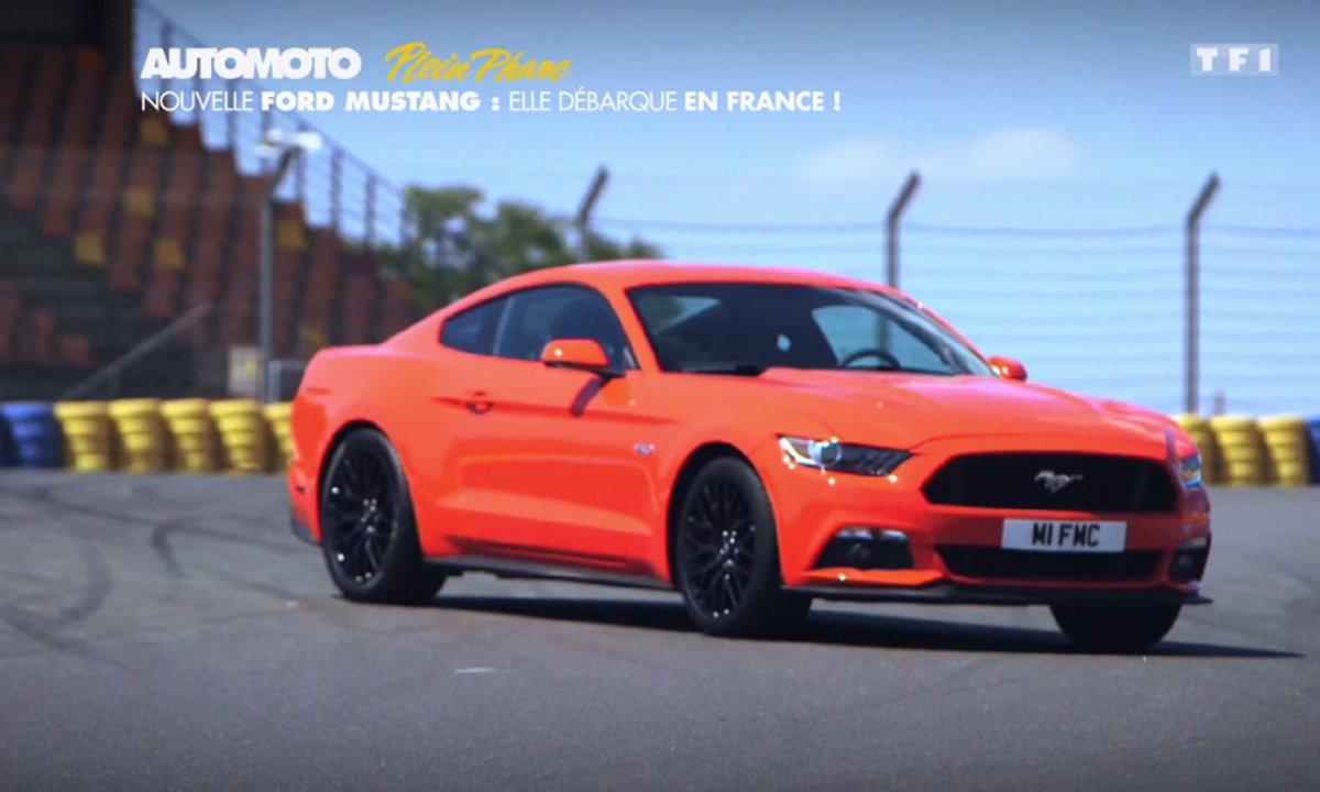 Plein Phare : La nouvelle Ford Mustang veut conquérir le monde !