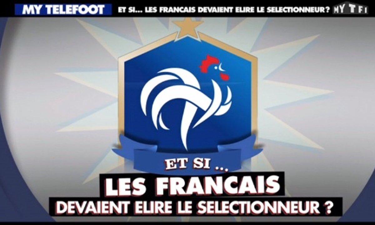 MyTELEFOOT – Et Si... les Français devaient élire le sélectionneur