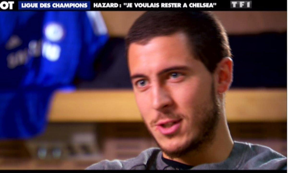 Ligue des champions - Hazard : « Je ne voulais pas quitter Chelsea »