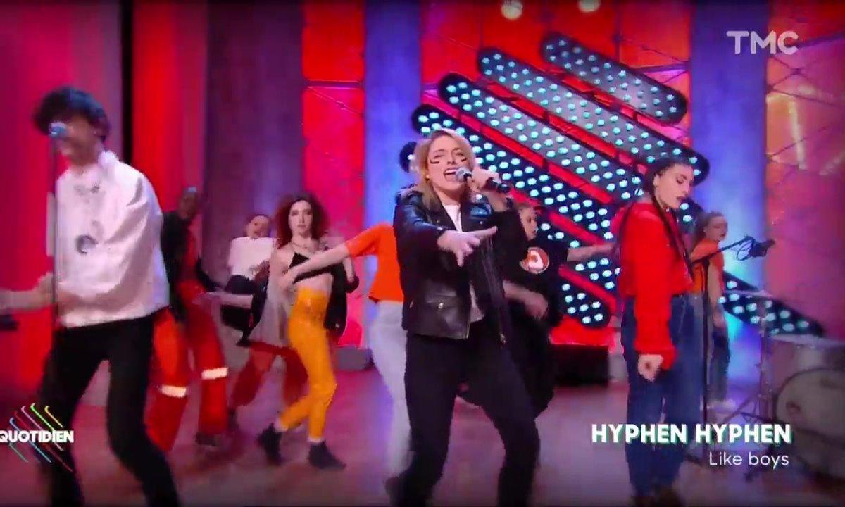 """Hyphen Hyphen : """"Like Boys"""" en live pour Quotidien"""