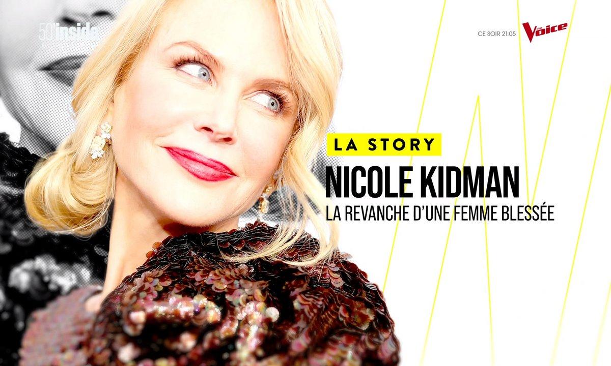 La Story : Nicole Kidman : la revanche d'une femme blessée