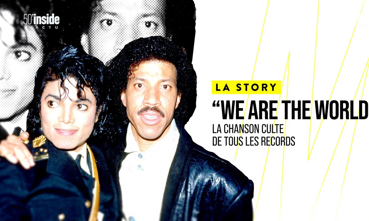 "La Story : ""We are the world"", la chanson de tous les records"