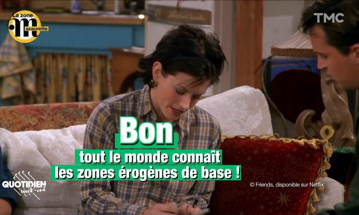 La Zone Mazaurette spéciale sexe : les zones érogènes selon Maïa (et Monica de Friends)