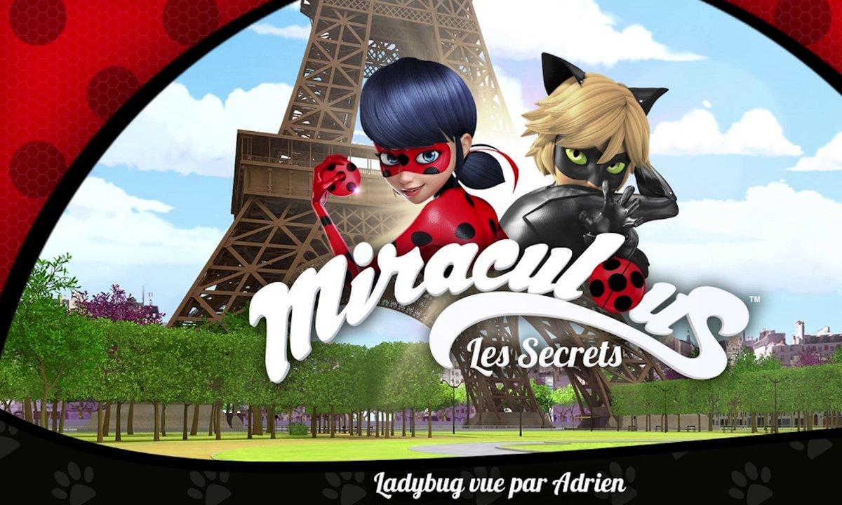 Miraculous Les secrets - EP10 - Ladybug vue par Adrien