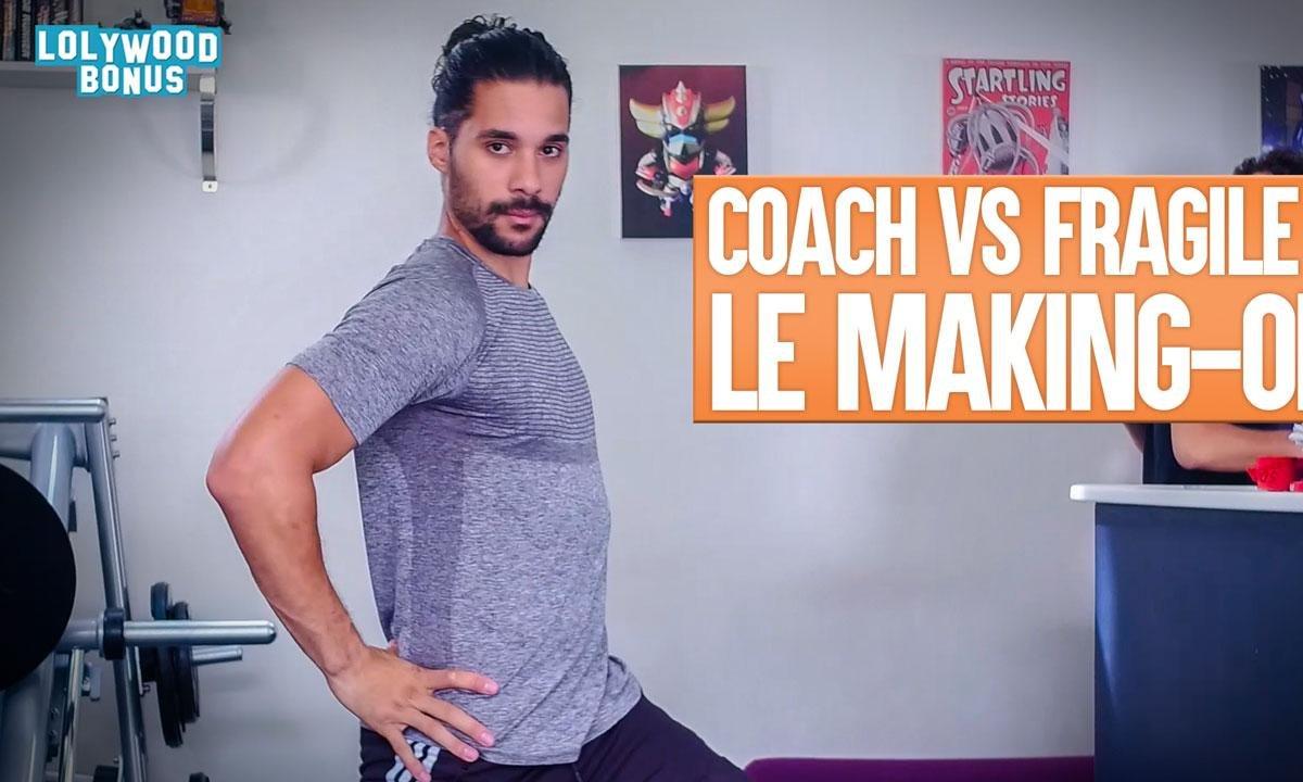 Lolywood - Coach vs Fragile : le making-of