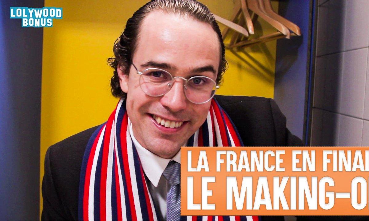 Lolywood - La France En Finale - Le Making-of