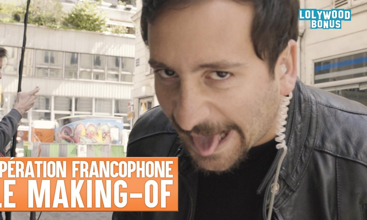 Lolywood - Opération Francophone - Le Making-of