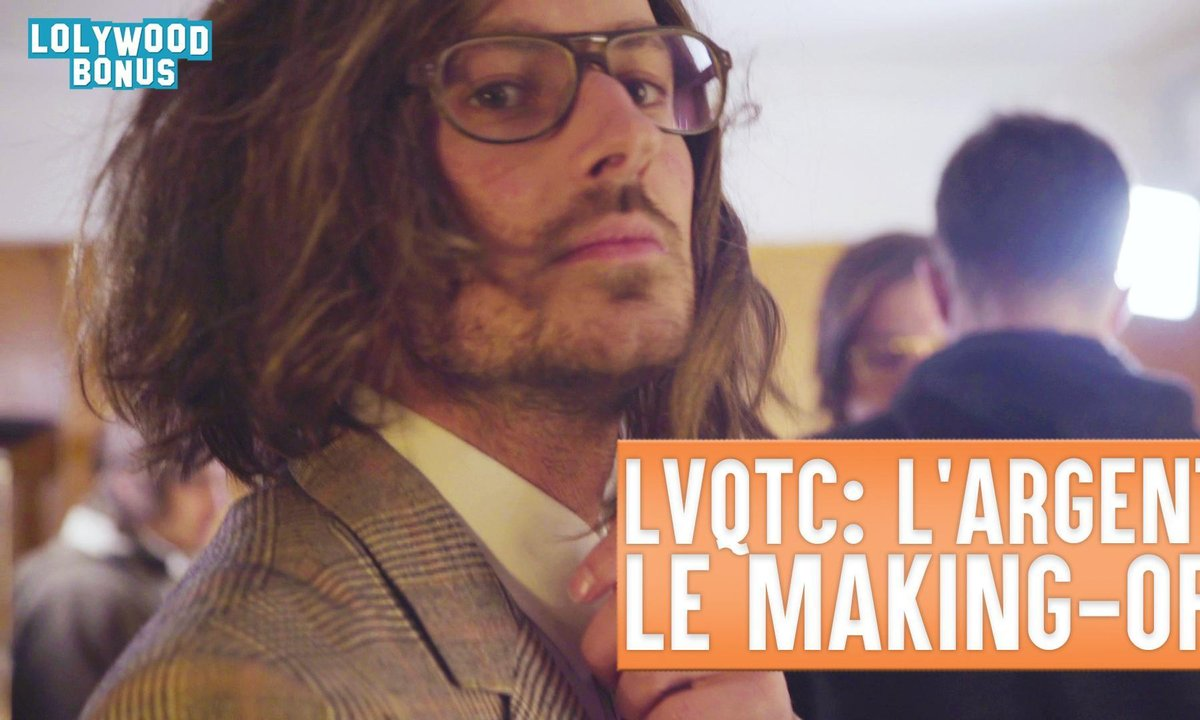 Lolywood - Quand T'es Con : L'argent - Le Making-of