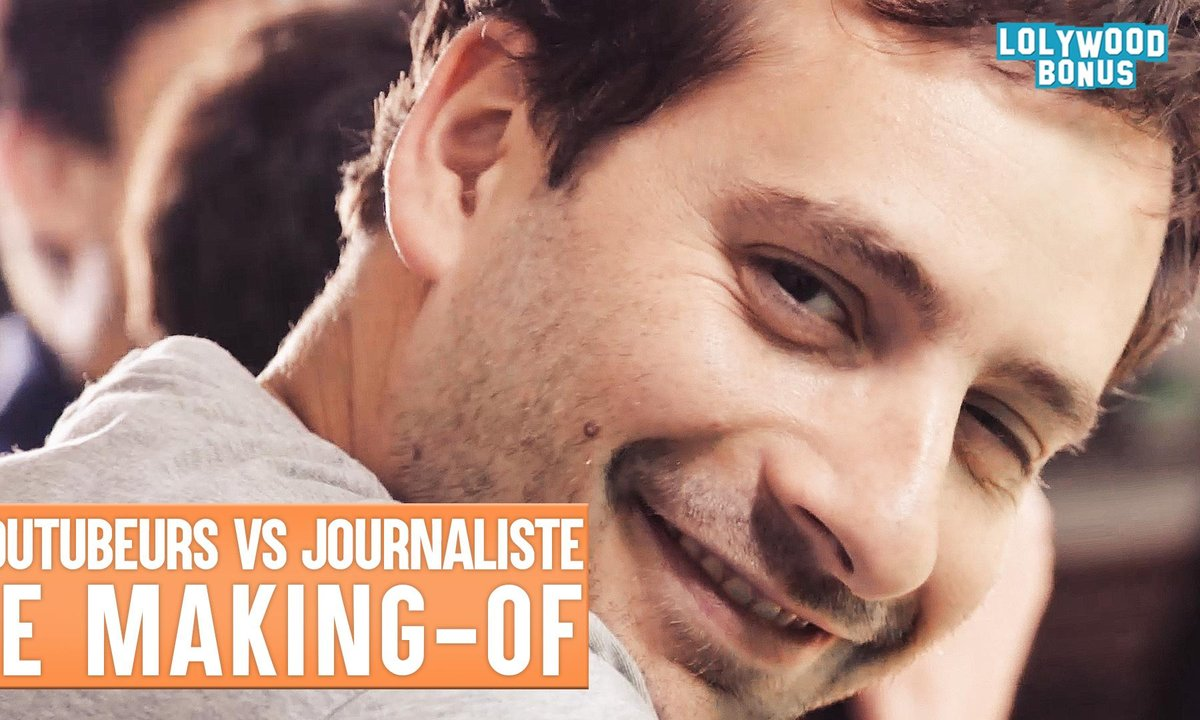 Lolywood - Youtubeurs VS Journalistes - Le Making-of