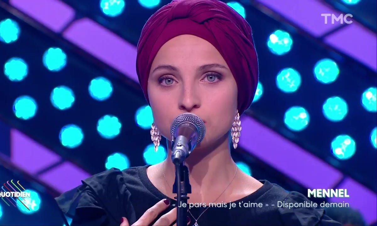 """Mennel : """"Je pars, mais je t'aime"""" en live pour Quotidien"""