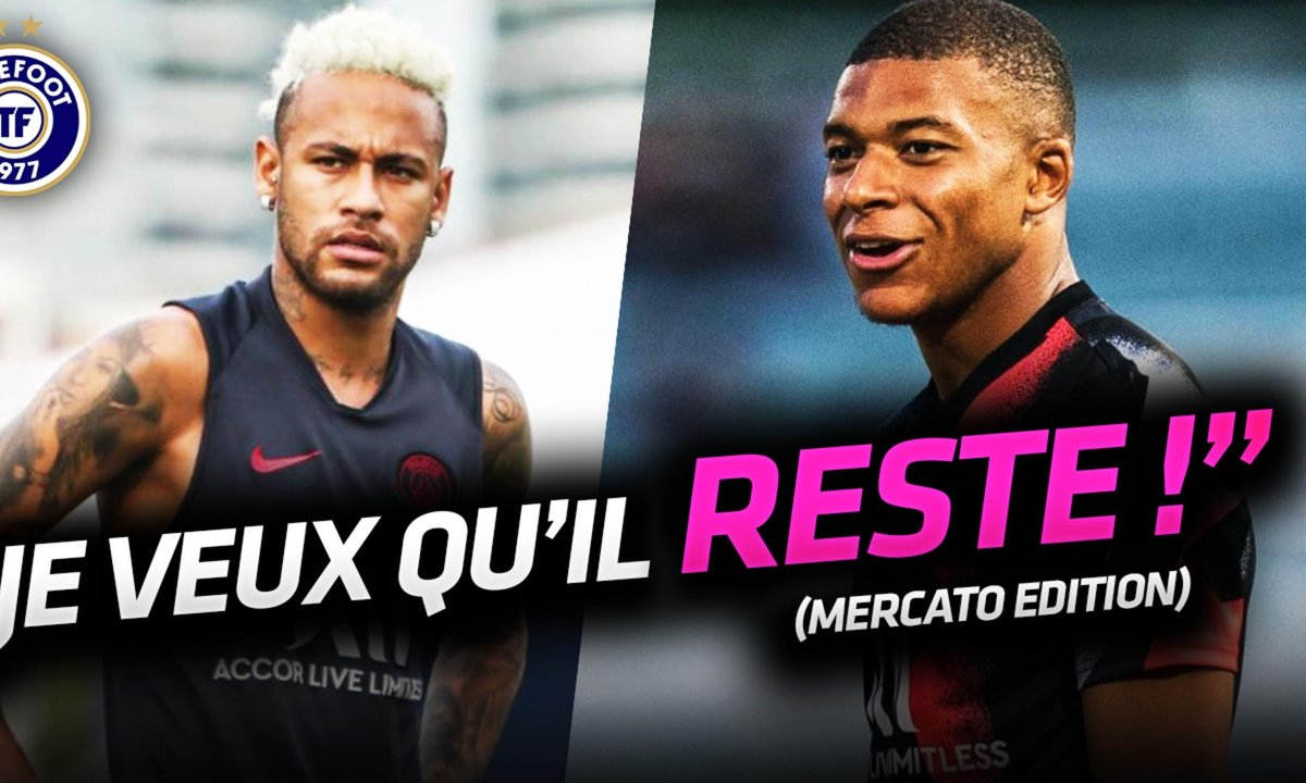 La Quotidienne Mercato du 02/08: Mbappé veut retenir Neymar