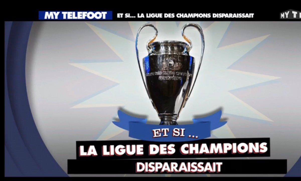 MyTELEFOOT - Et si... la Ligue des Champions disparaissait