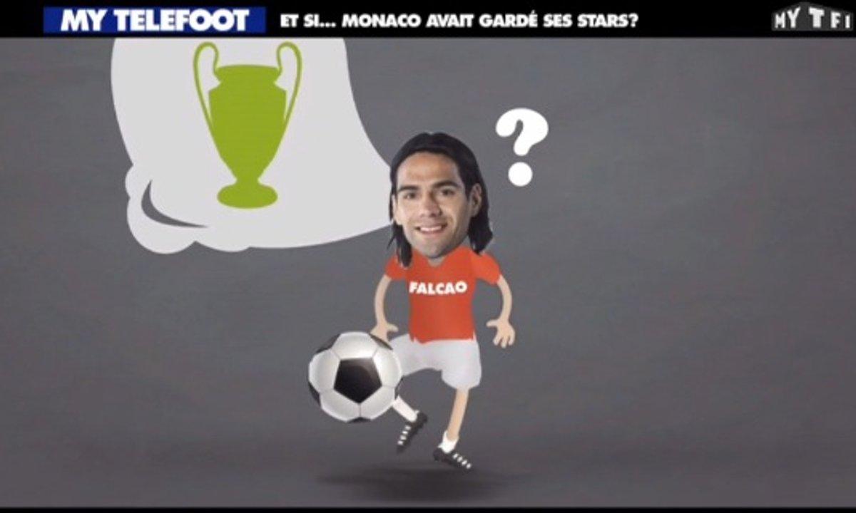 MyTELEFOOT – Et Si... Monaco avait gardé ses stars ?