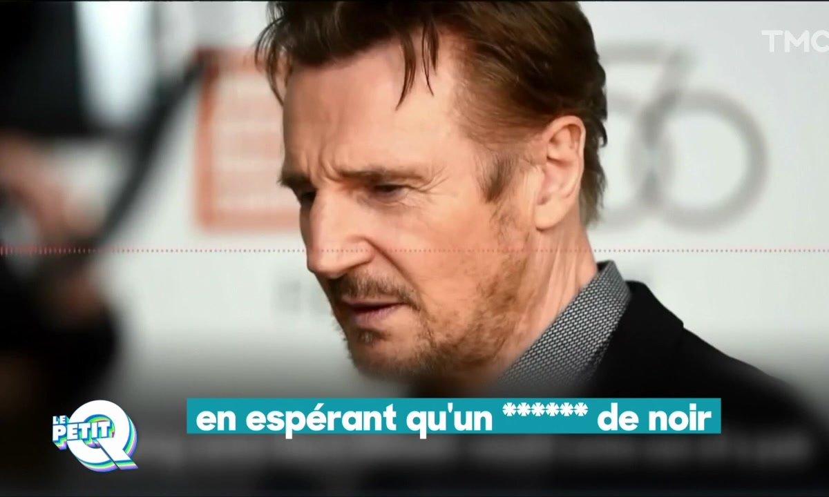 Le Petit Q : retour sur le scandale Liam Neeson