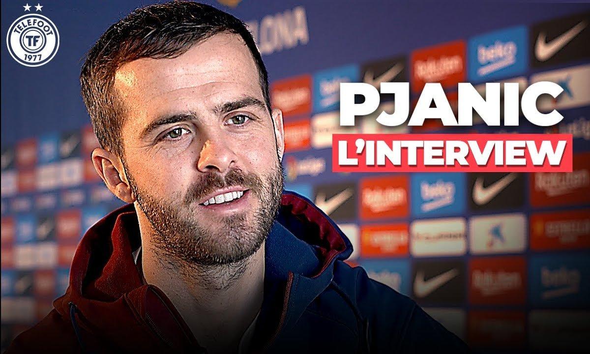 Barça/PSG, Messi, Griezmann, Mbappé : les confessions de Pjanic
