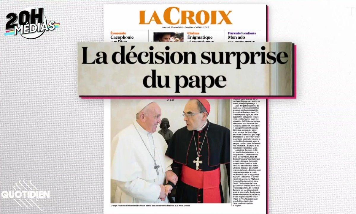 20h Médias – Le Cardinal Barbarin maintenu en poste : comment l'Église ruine son image