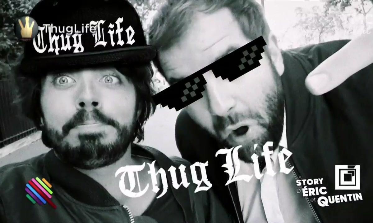 La Story d'Eric et Quentin : ils sont Thug Life