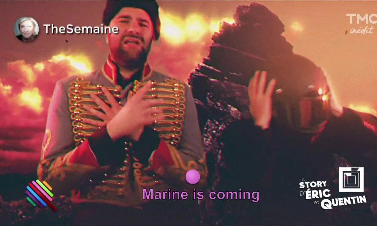 La Story d'Eric et Quentin : Marine is Coming